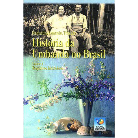 HISTÓRIA DA UMBANDA NO BRASIL - VOL 4 :: Diamantino Fernandes Trindade