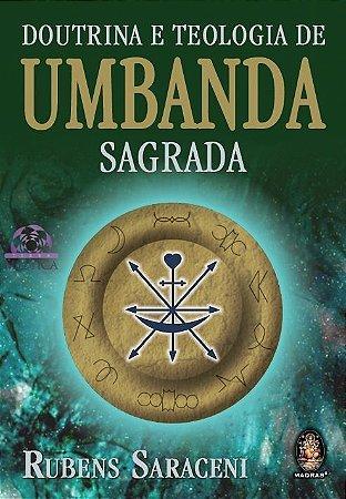 DOUTRINA E TEOLOGIA DE UMBANDA SAGRADA :: Rubens Saraceni