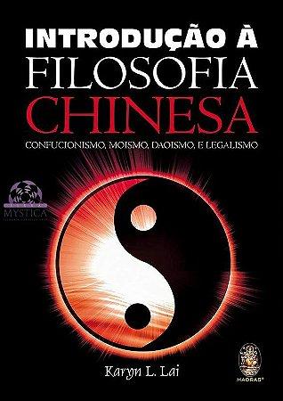 INTRODUÇÃO À FILOSOFIA CHINESA - Confucionismo, Moismo, Daoismo