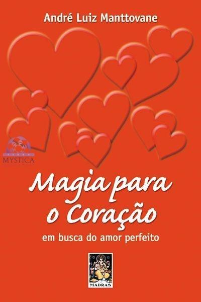 MAGIA PARA O CORAÇÃO - Em Busca do Amor Perfeito