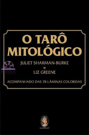 O TARÔ MITOLÓGICO - Acompanhado das 78 Lâminas Coloridas