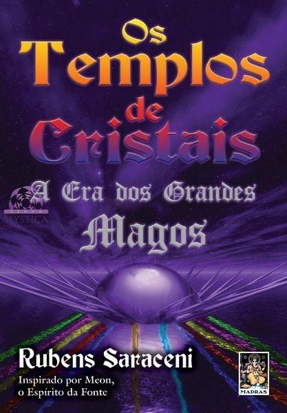 OS TEMPLOS DE CRISTAIS - A Era dos Grandes Magos