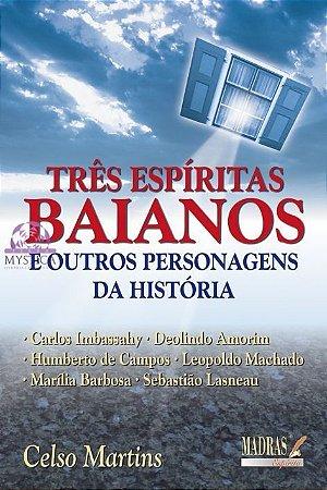 TRÊS ESPÍRITAS BAIANOS - E Outras Personagens da História