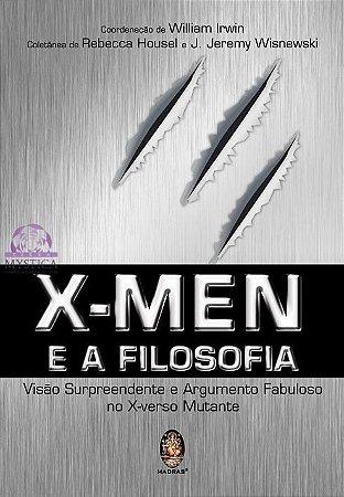 X-MEN E A FILOSOFIA - Visão Surpreendente e Argumento Fabuloso no X-verso Mutante