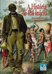 A HISTÓRIA DE PAI INÁCIO