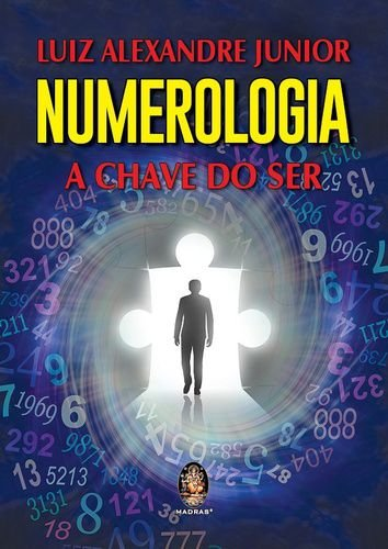 NUMEROLOGIA A CHAVE DO SER