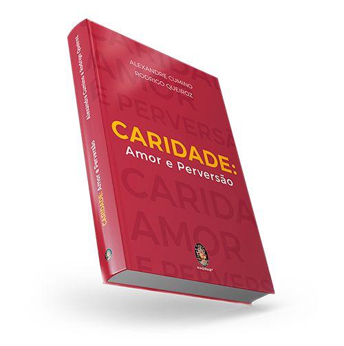 CARIDADE: Amor e Perversão + FRETE FIXO I A. Cumino e R. Queiroz