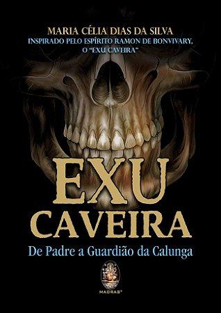 EXU CAVEIRA - De Padre a Guardião da Calunga