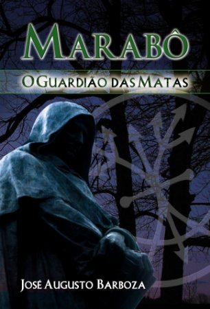 MARABÔ - O Guardião das Matas :: Jorge A. Barboza