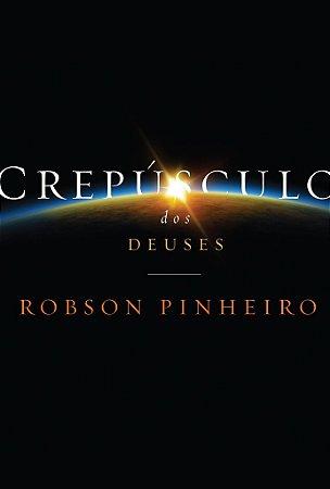CREPÚSCULO DOS DEUSES :: Robson Pinheiros