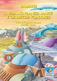 A VIDA NO PLANETA MARTE E OS DISCOS VOADORES :: Hercílio Maes