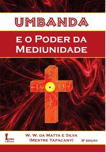 UMBANDA E O PODER DA MEDIUNIDADE - 4ª ED