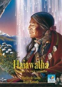 HAIAWATHA - O MESTRE DA RAÇA VERMELHA