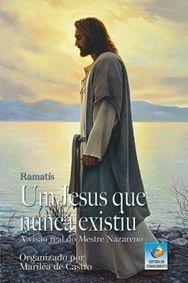 UM JESUS QUE NUNCA EXISTIU :: Mariléa de Castro