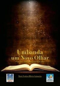 UMBANDA UM NOVO OLHAR :: Maria Teodora Ribeiro Guimarães