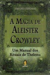 MAGIA DE ALEISTER CROWLEY, A
