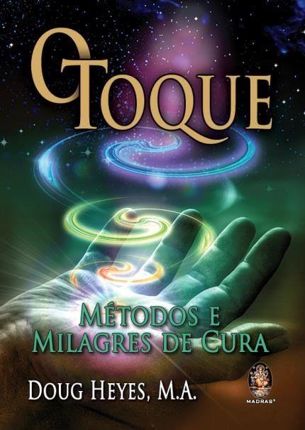 TOQUE METODOS E MILAGRES DE CURA O