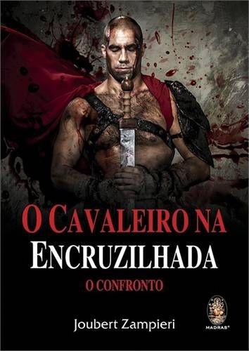 CAVALEIRO NA ENCRUZILHADA, O :: Joubert Zampieri