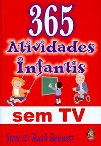 365 ATIVIDADES INFANTIS SEM TV