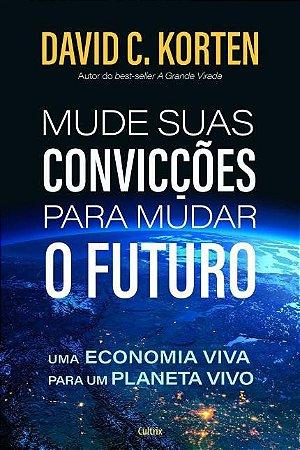 MUDE SUAS CONVICÇÕES PARA MUDAR O FUTURO