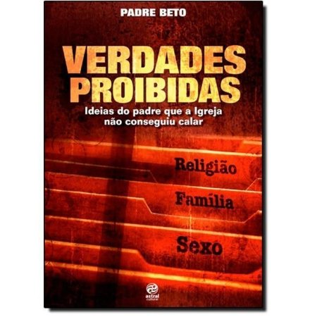 VERDADES PROIBIDAS :: Padre Beto