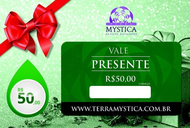 VALE PRESENTE - R$ 50,00 :: Terra Mystica
