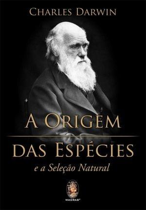 A ORIGEM DAS ESPÉCIES  e a Seleção Natural