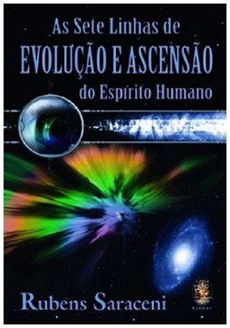 As Sete Linhas de EVOLUÇÃO E ASCENSÃO do Espírito Humano