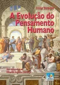 A EVOLUÇÃO DO PENSAMENTO HUMANO :: Eduardo Augusto Lourenço