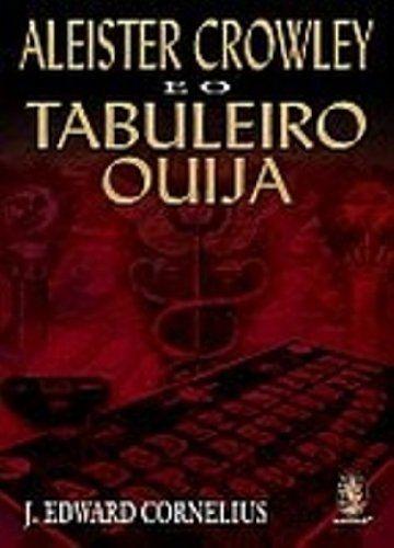ALEISTER CROWLEY E O TABULEIRO OUIJA