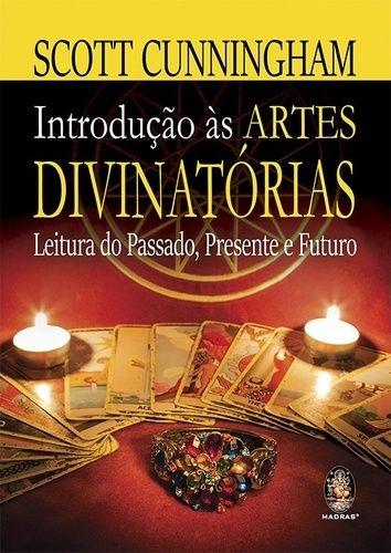 INTRODUÇÃO ÀS ARTES DIVINATÓRIAS Leitura do Passado, Presente e Futuro