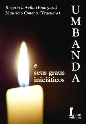 UMBANDA E SEUS GRAUS INICIATICOS