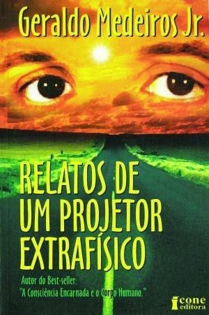 RELATOS DE UM PROJETOR EXTRAFISICO