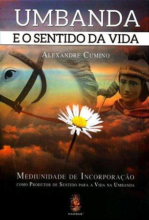 UMBANDA E O SENTIDO DA VIDA :: Alexandre Cumino
