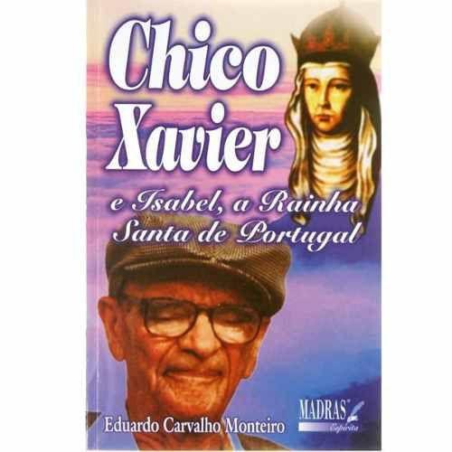 CHICO XAVIER E ISABEL - A Rainha Santa de Portugal