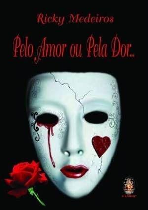 Pelo Amor ou Pela Dor...