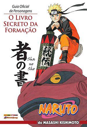 Naruto: Guia Oficial de Personagens - O Livro Secreto da Formação - Sha no Sho