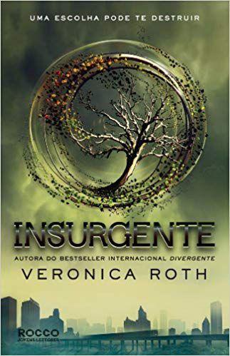 Insurgente - Uma Escolha Pode Te Destruir - Trilogia Divergente Livro 2