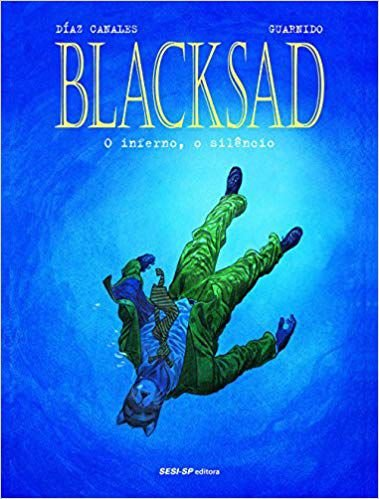 Blacksad - O Inferno, O Silêncio - Volume 4