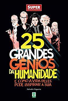 25 Grandes Gênios Da Humanidade