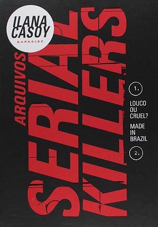 Louco Ou Cruel? + Made In Brazil - Caixa Arquivos Serial Killers