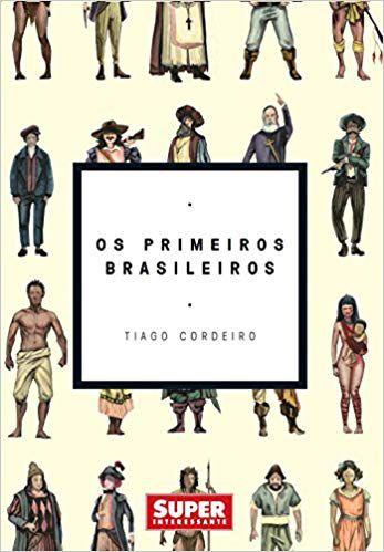 Os Primeiros Brasileiros