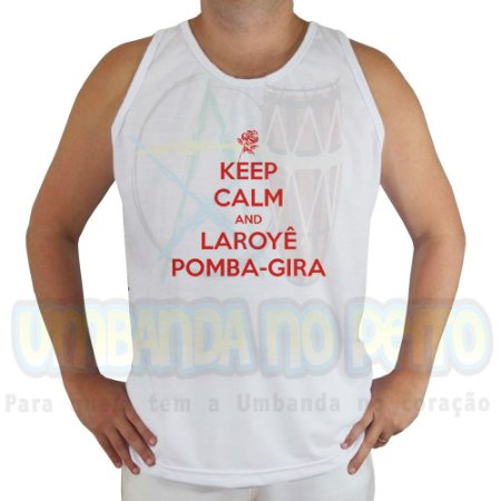 Regata Keep Calm and Laroyê Pomba-Gira