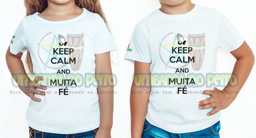 Camiseta Infantil Keep Calm and Muita Fé