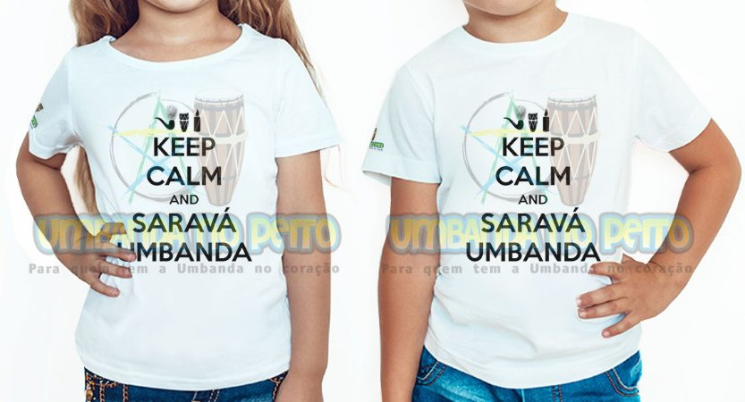 Camiseta Infantil Keep Calm and Saravá Umbanda