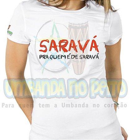 Baby Look Quem é de Saravá