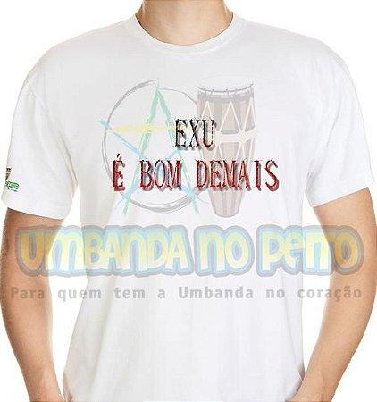 Camiseta Exu é Bom Demais