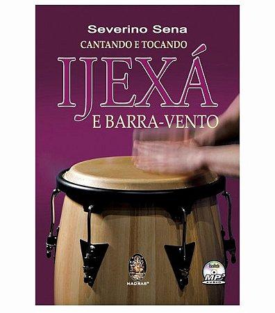 Cantando e Tocando Ijexá e Barra-vento (com CD)