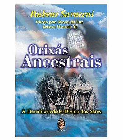 Orixás Ancestrais - A Hereditariedade Divina dos Seres
