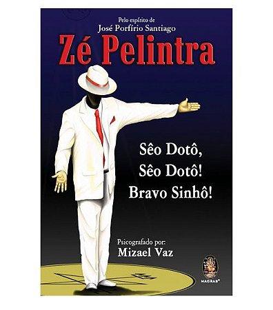 Zé Pelintra - Sêo Dotô, Sêo Dotô! Bravo Sinhô!